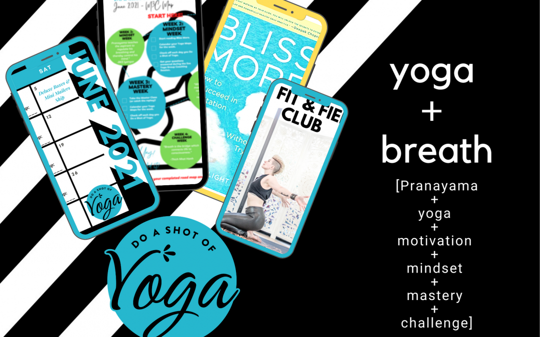 Do a Shot of Yoga Digital June 2021 – Yoga + Breath