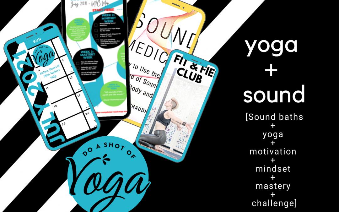 Do a Shot of Yoga Digital July 2021 – Yoga + Sound