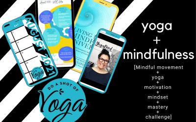 Do a Shot of Yoga Digital August 2021 – Yoga + Mindfulness